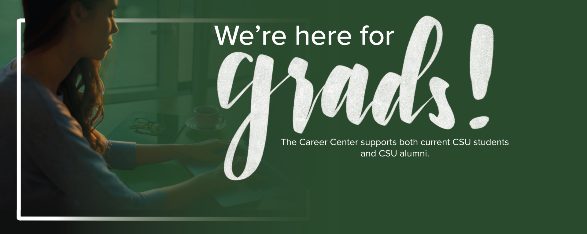We're here for grads. Schedule a career advising appointment today! Click here.